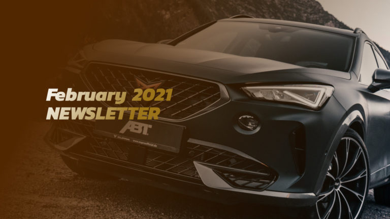 February 2021 Newsletter with an ABT modified CUPRA Formentor in the background